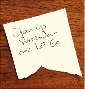 Open up Surrender and let go.